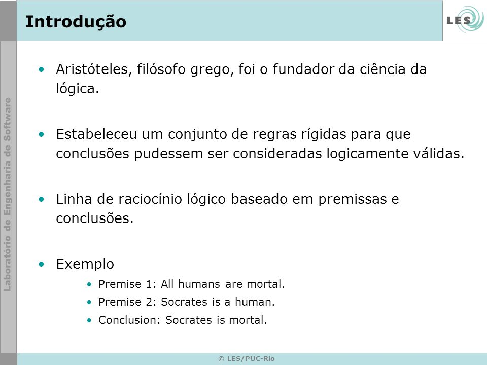 © LES/PUC-Rio Rule It is used to define a single rule and also contains methods that support the inferencing process.