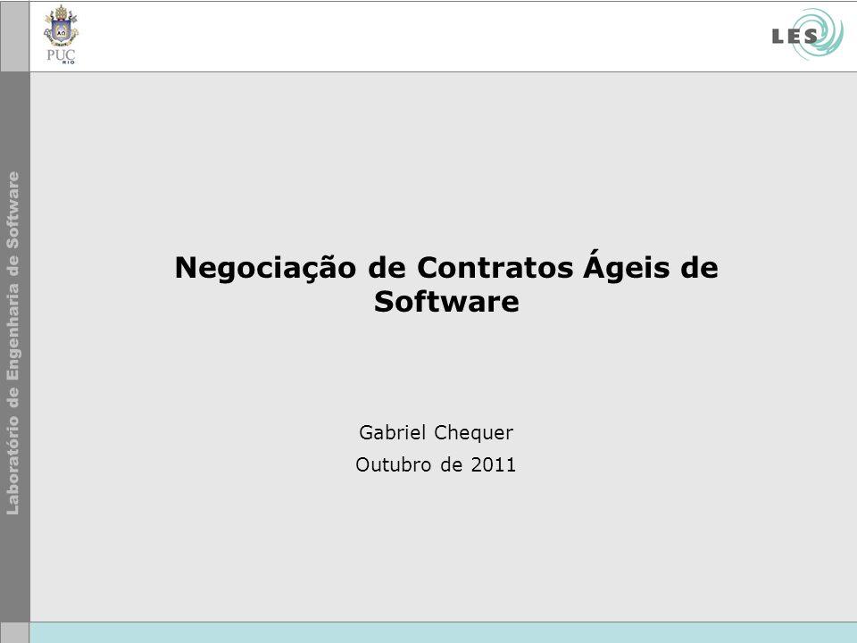 Negociação de Contratos Ágeis de Software Gabriel Chequer Outubro de 2011