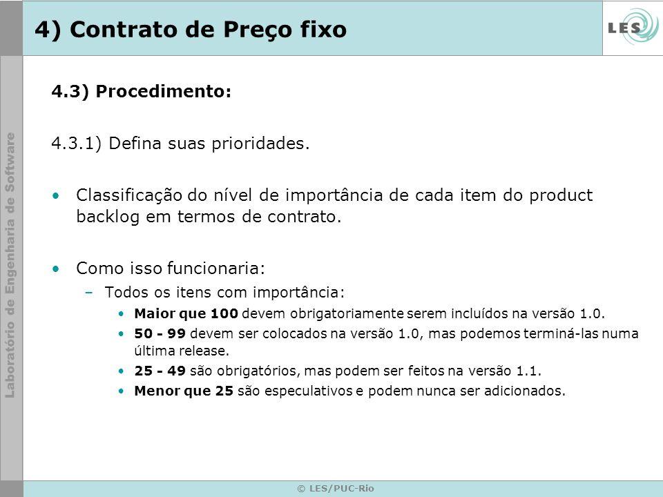 © LES/PUC-Rio 4) Contrato de Preço fixo 4.3) Procedimento: 4.3.1) Defina suas prioridades. Classificação do nível de importância de cada item do produ