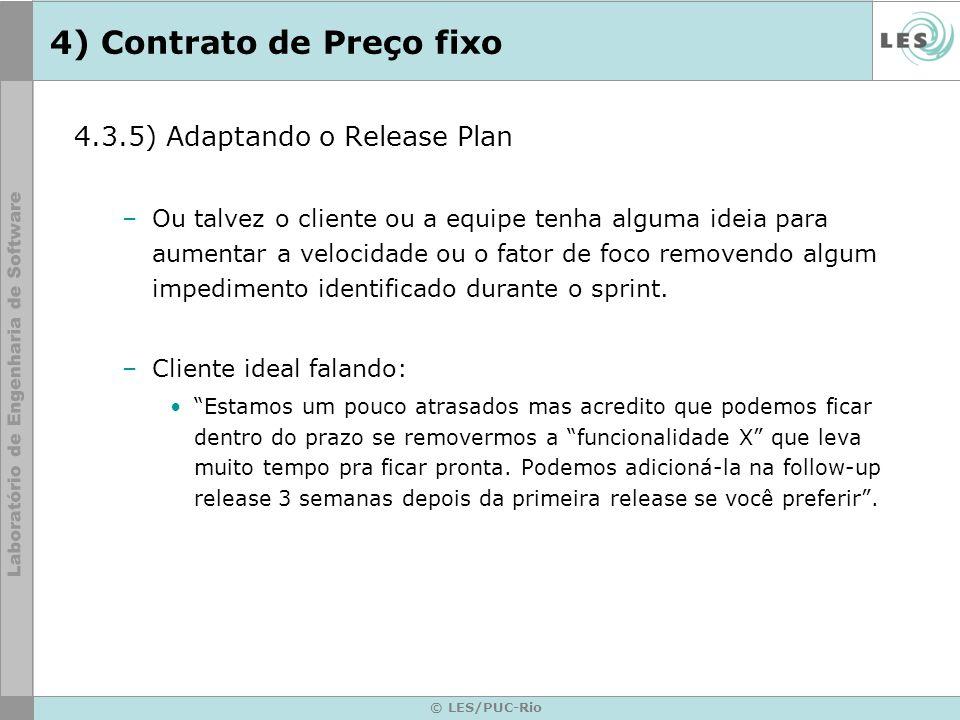 © LES/PUC-Rio 4) Contrato de Preço fixo 4.3.5) Adaptando o Release Plan –Ou talvez o cliente ou a equipe tenha alguma ideia para aumentar a velocidade