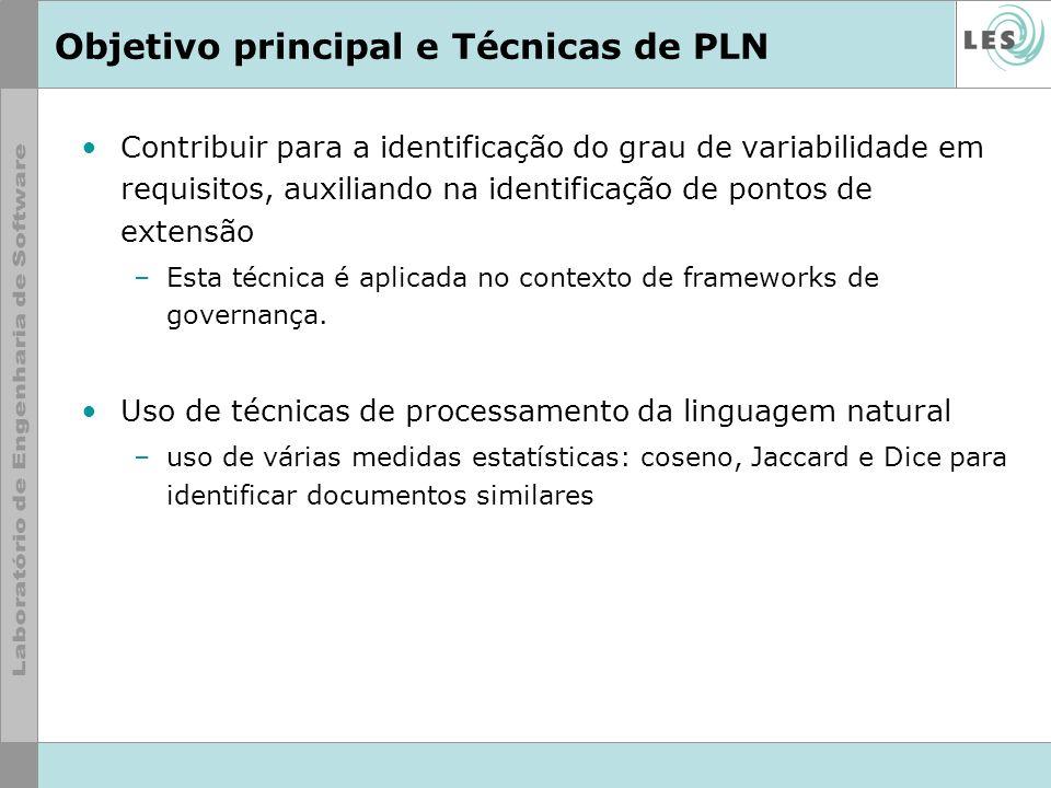 Objetivo principal e Técnicas de PLN Contribuir para a identificação do grau de variabilidade em requisitos, auxiliando na identificação de pontos de
