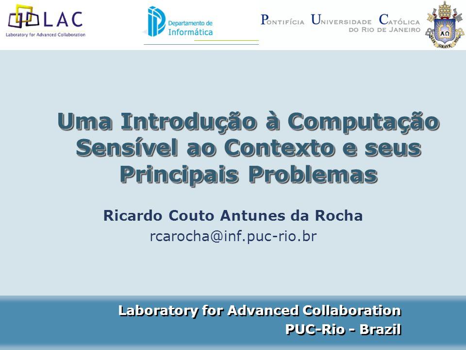 Ricardo Couto Antunes da Rocha 2 2006 RoteiroRoteiro Motivação Percepção de Contexto Modelagem de Contexto Exemplo de Aplicações: EasyMeeting Aspectos/Abstrações para uma Infra- estrutura de software para CW