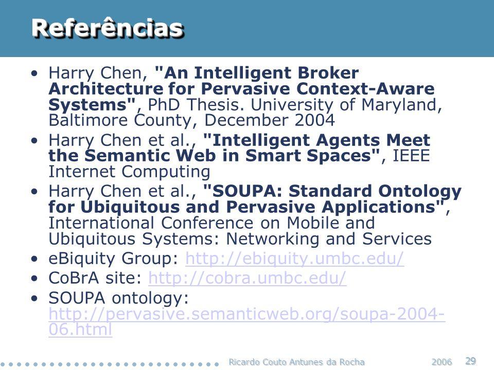 Ricardo Couto Antunes da Rocha 29 2006 ReferênciasReferências Harry Chen,