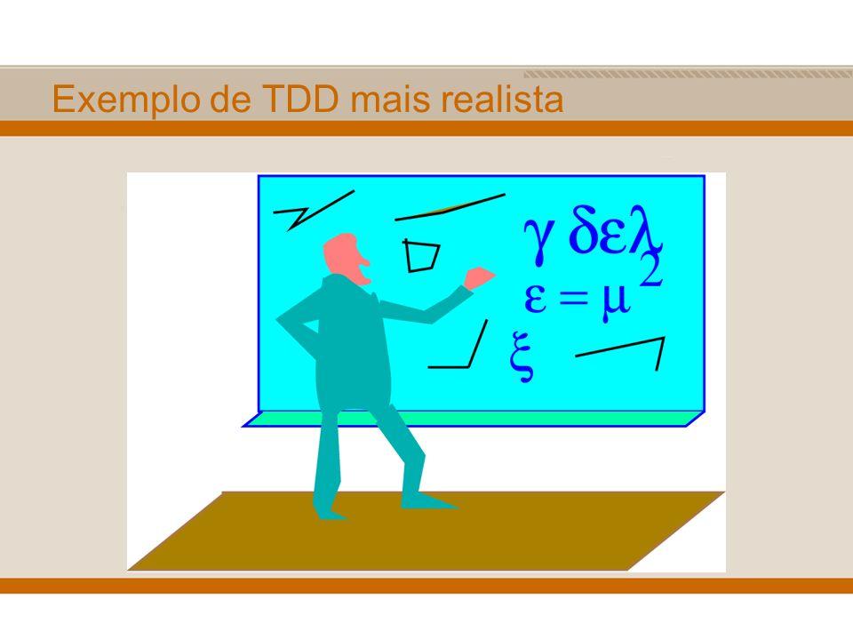 Exemplo de TDD mais realista
