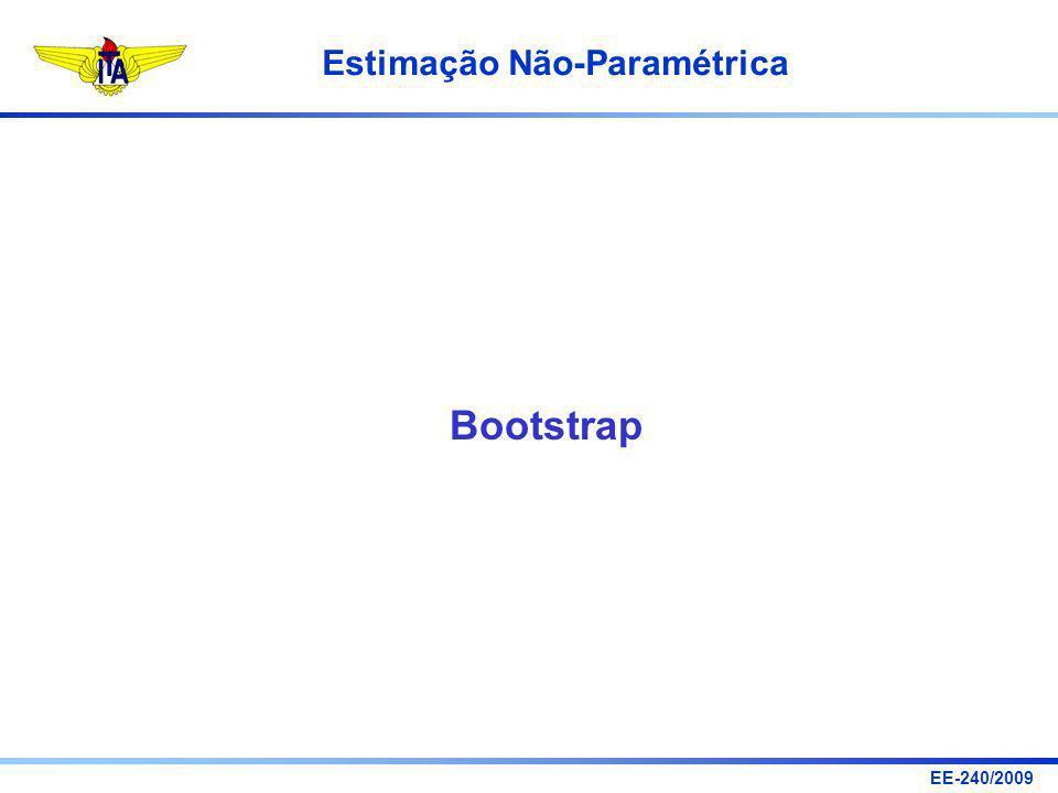 EE-240/2009 Estimação Não-Paramétrica Bootstrap