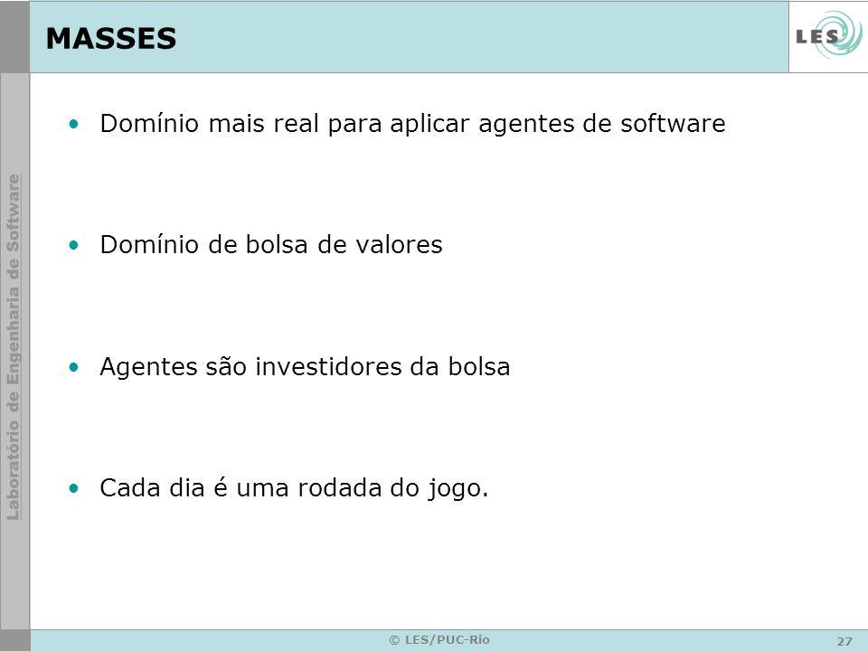 27 © LES/PUC-Rio MASSES Domínio mais real para aplicar agentes de software Domínio de bolsa de valores Agentes são investidores da bolsa Cada dia é uma rodada do jogo.