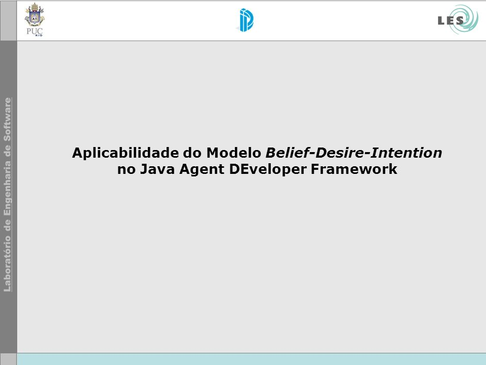 Aplicabilidade do Modelo Belief-Desire-Intention no Java Agent DEveloper Framework