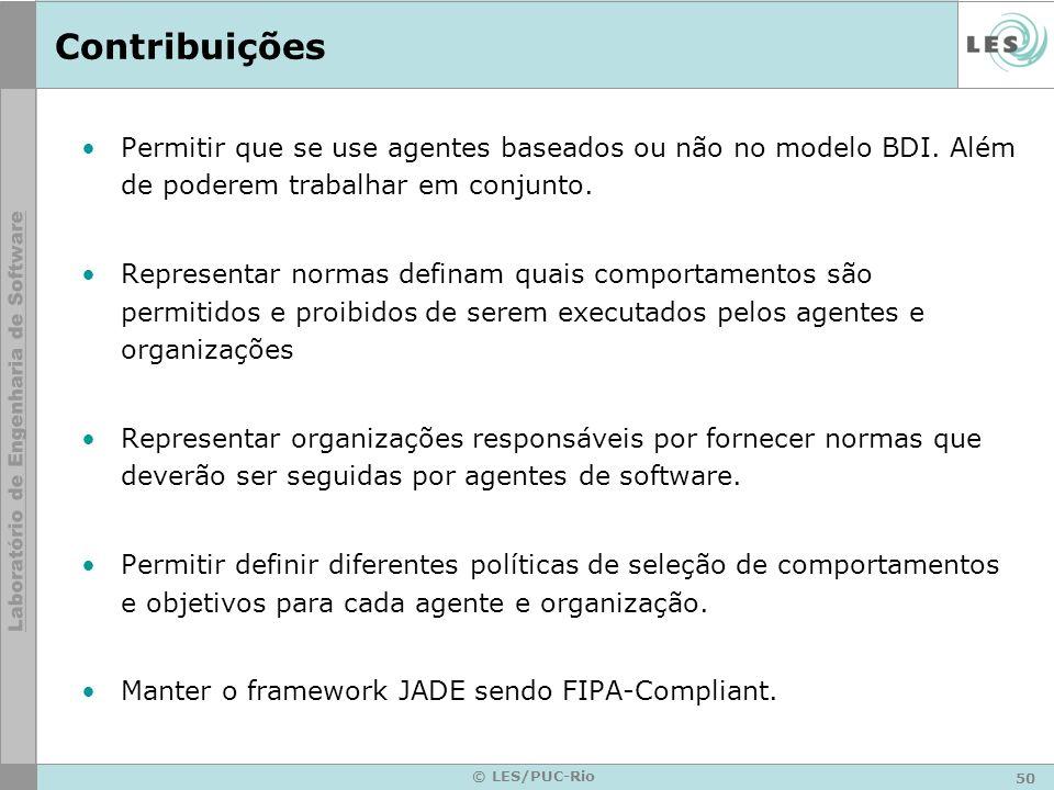 50 © LES/PUC-Rio Contribuições Permitir que se use agentes baseados ou não no modelo BDI.
