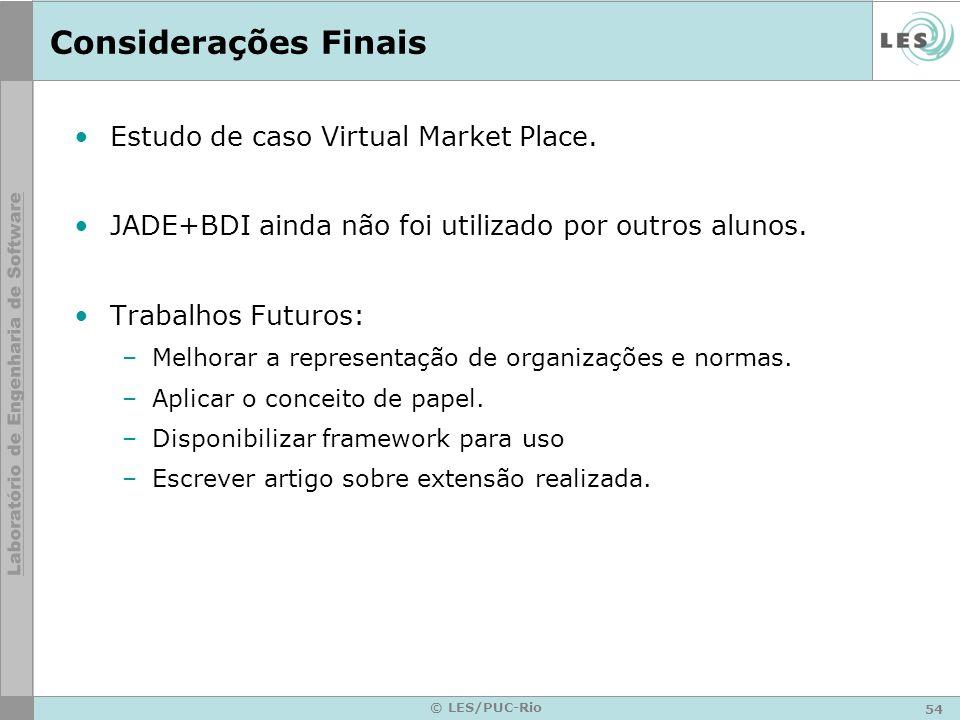 54 © LES/PUC-Rio Considerações Finais Estudo de caso Virtual Market Place.