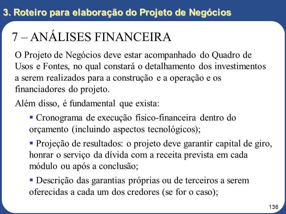 135 3. Roteiro para elaboração do Projeto de Negócios 7 – ANÁLISES FINANCEIRAS