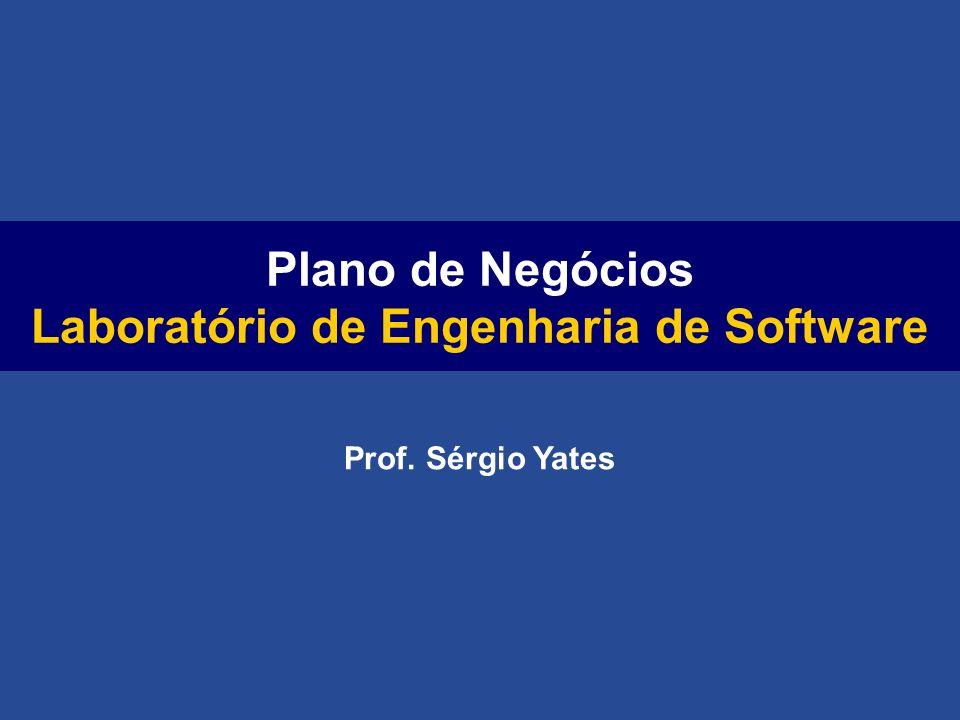 1 Prof. Sérgio Yates Plano de Negócios Laboratório de Engenharia de Software