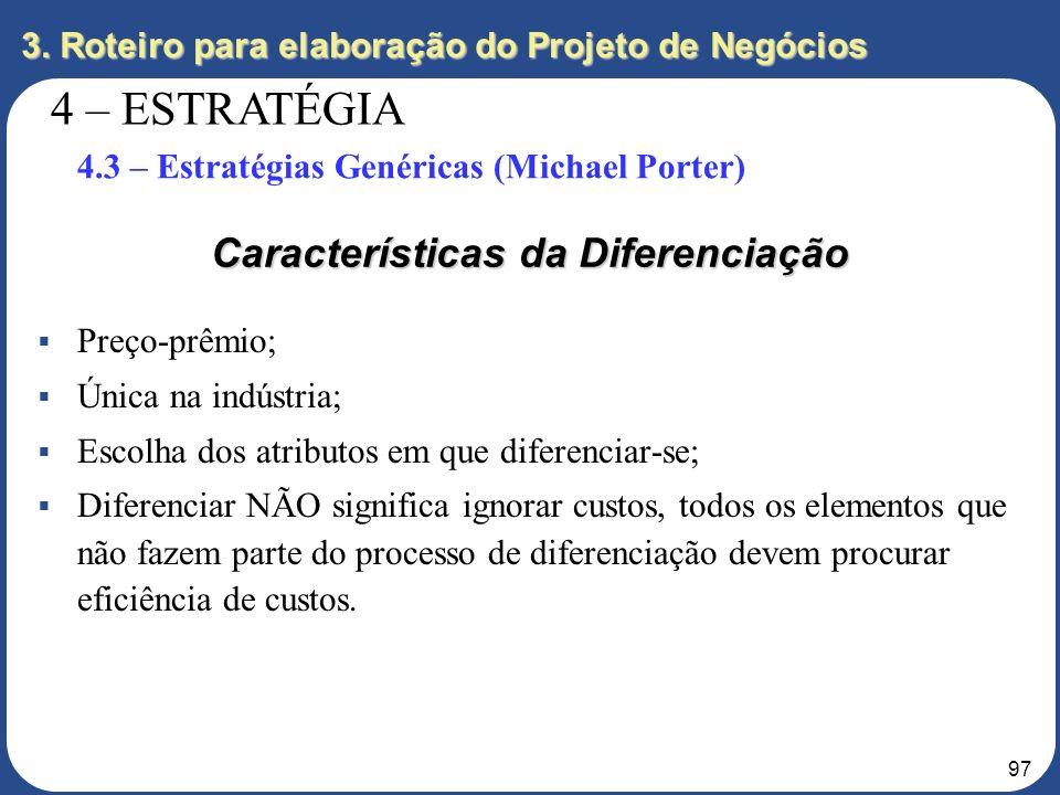 96 Características da Liderança de Custo Economias de escala; Economias de aprendizado; Tecnologia de processo; Design de produtos; Design de processo
