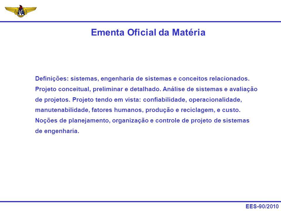 EES-90/2010 Definições: sistemas, engenharia de sistemas e conceitos relacionados. Projeto conceitual, preliminar e detalhado. Análise de sistemas e a