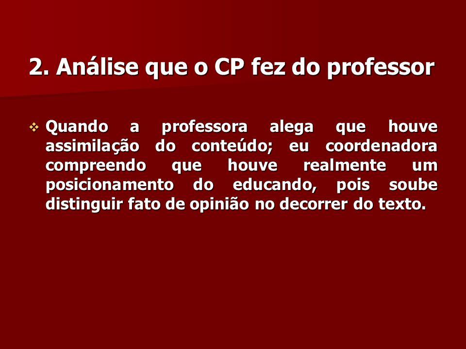 A professora Joana alegou que as idéias do aluno Vinicius na produção possui seqüência como começo, meio e fim.