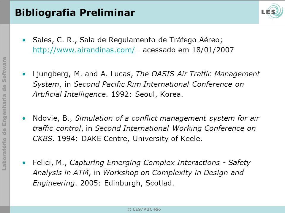 © LES/PUC-Rio Bibliografia Preliminar Sales, C. R., Sala de Regulamento de Tráfego Aéreo; http://www.airandinas.com/ - acessado em 18/01/2007 http://w