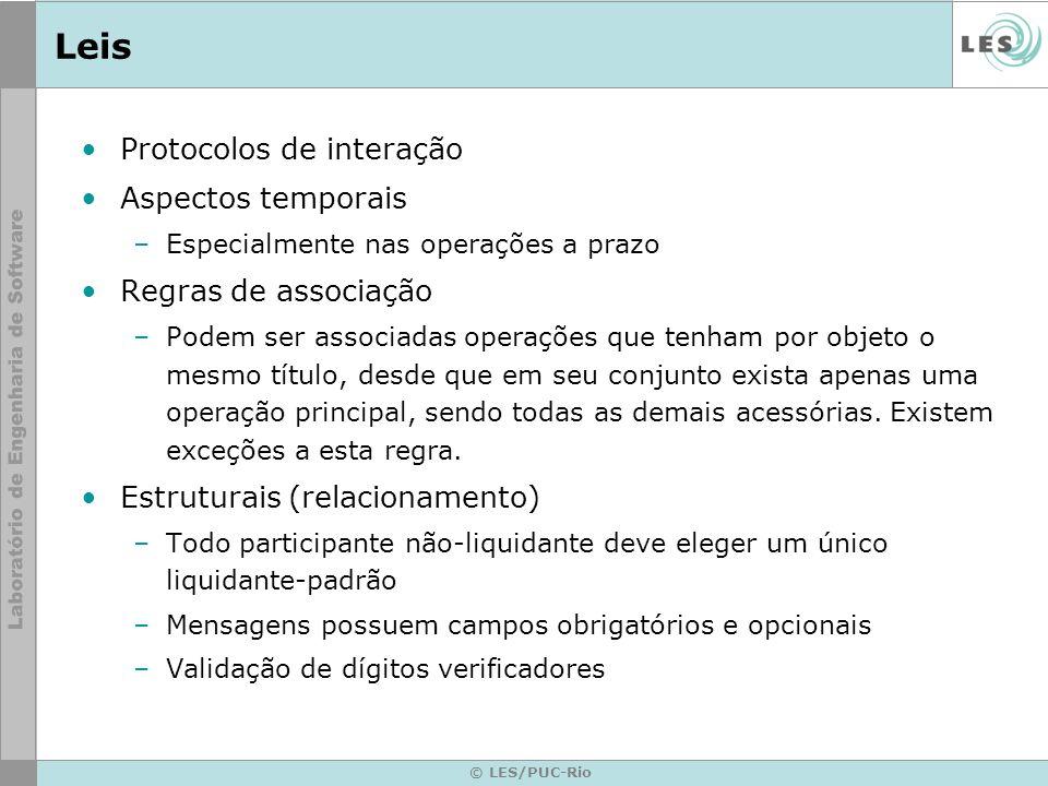 © LES/PUC-Rio Próximos passos Melhor entendimento do domínio –Muitos termos técnicos SELIC X LEIS –Ainda está confuso o que são as leis e o que é realmente responsabilidade do sistema SELIC Definir as leis no XMLaw