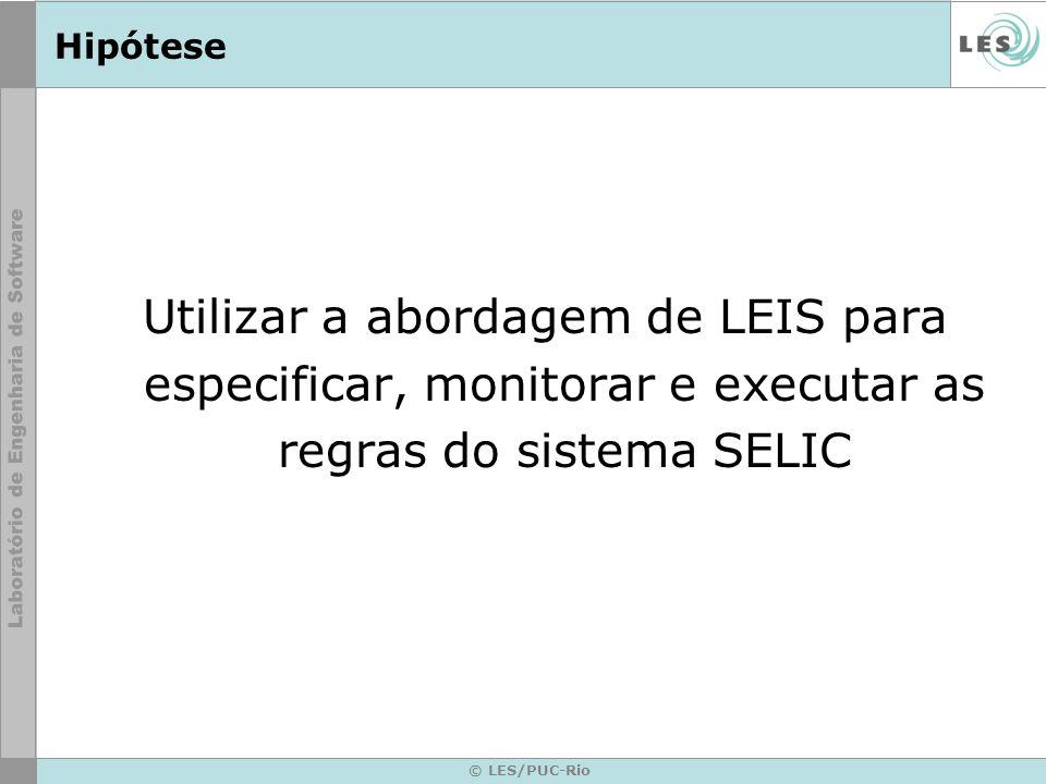 © LES/PUC-Rio Objetivos específicos Não apenas especificar leis.