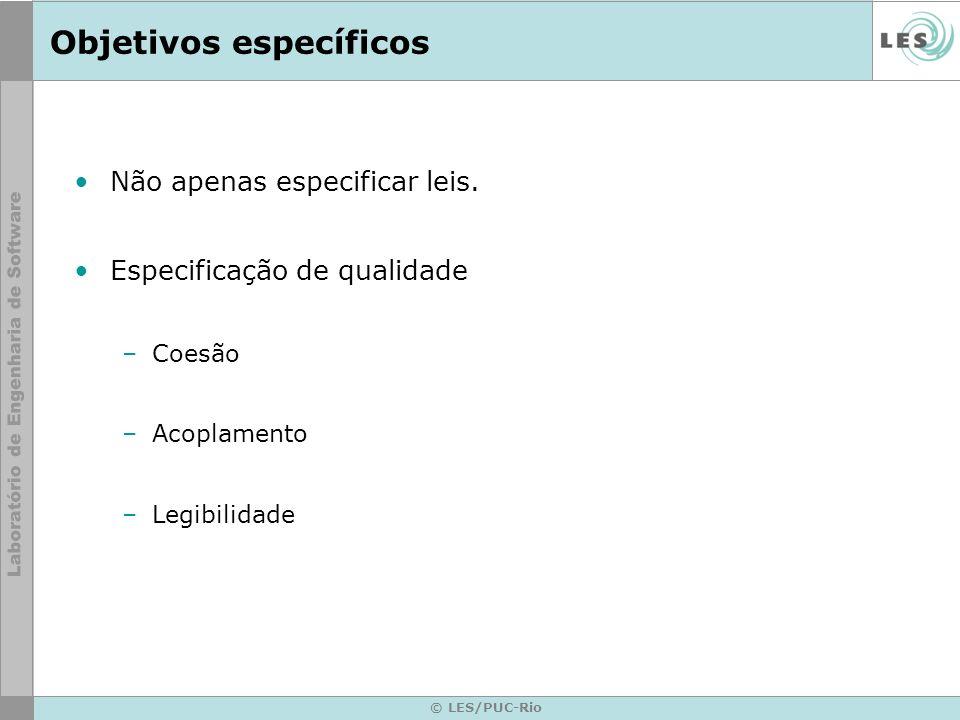 © LES/PUC-Rio Planejamento Estudo de caso baseado no sistema SELIC – Banco Central 1.Entender a especificação do sistema 2.Espeficicar as leis do SELIC usando XMLaw 3.Avaliar pontos de melhoria no XMLaw 4.Avaliar a especificação em relação à métricas de qualidade