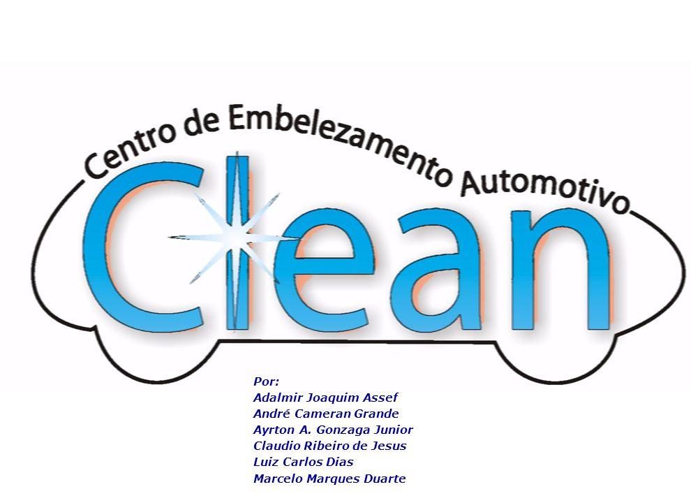 CLEAN Por: Adalmir Joaquim Assef André Cameran Grande Ayrton A. Gonzaga Junior Claudio Ribeiro de Jesus Luiz Carlos Dias Marcelo Marques Duarte