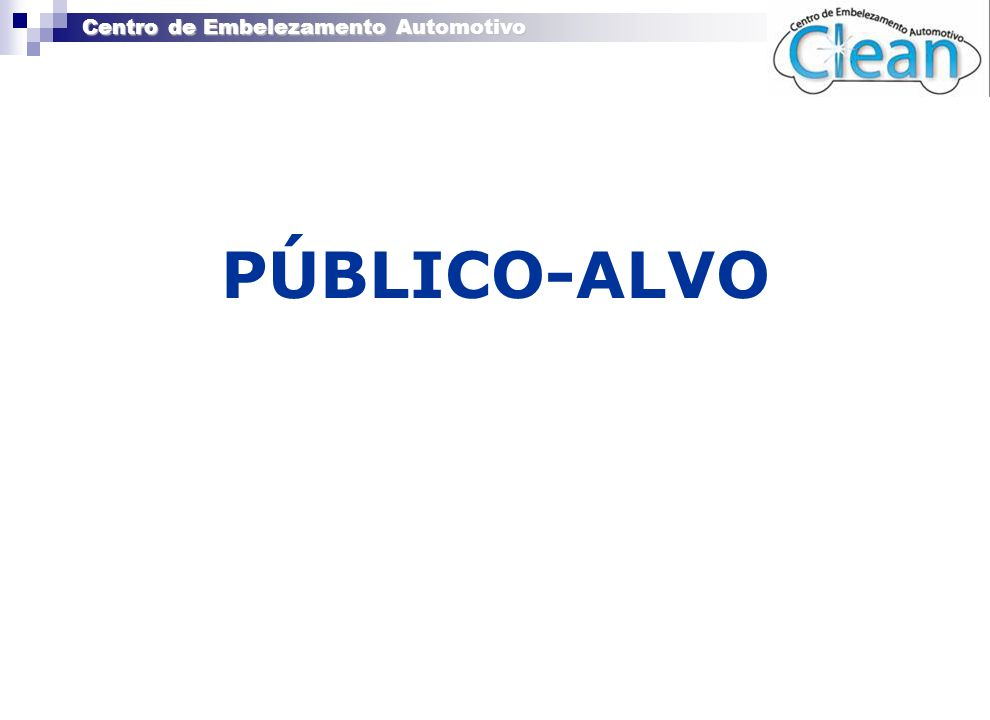 Centro de Embelezamento Automotivo » EMPRESA « PÚBLICO-ALVO