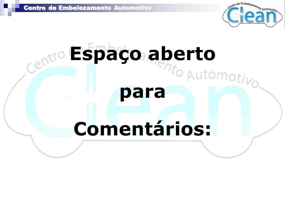 Centro de Embelezamento Automotivo Espaço aberto para Comentários:
