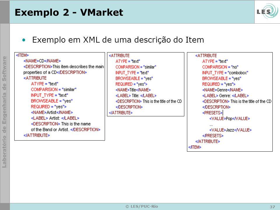 37 © LES/PUC-Rio Exemplo 2 - VMarket Exemplo em XML de uma descrição do Item