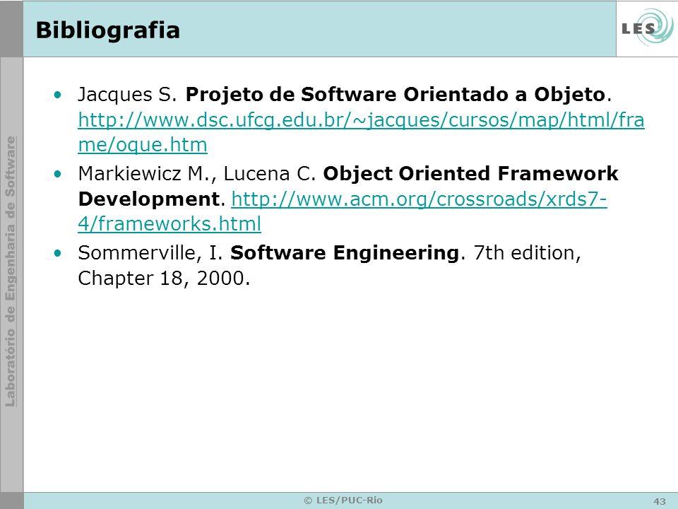 43 © LES/PUC-Rio Bibliografia Jacques S. Projeto de Software Orientado a Objeto. http://www.dsc.ufcg.edu.br/~jacques/cursos/map/html/fra me/oque.htm h