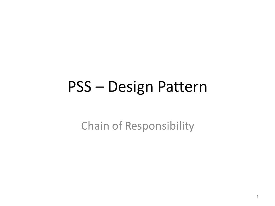 PSS – Design Pattern Chain of Responsibility 1