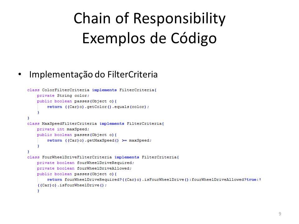 Chain of Responsibility Exemplos de Código 10 Adicionando o FilterCriteria no CollectionFilter Filtrando