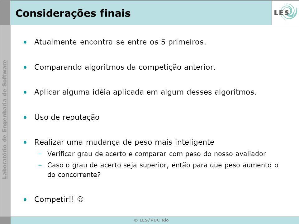 © LES/PUC-Rio Considerações finais Atualmente encontra-se entre os 5 primeiros. Comparando algoritmos da competição anterior. Aplicar alguma idéia apl