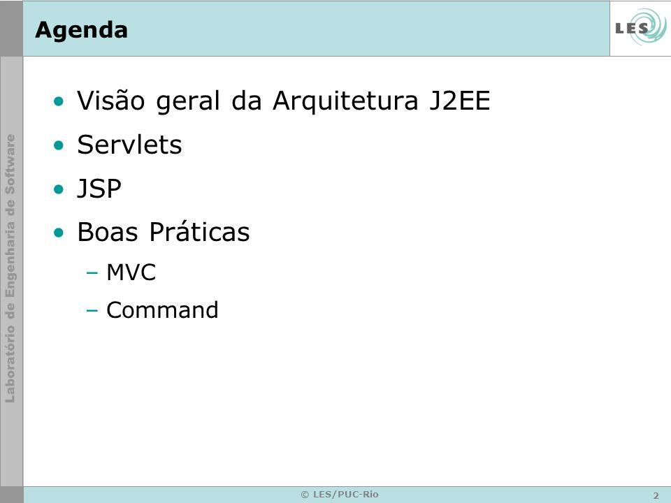 2 © LES/PUC-Rio Agenda Visão geral da Arquitetura J2EE Servlets JSP Boas Práticas –MVC –Command