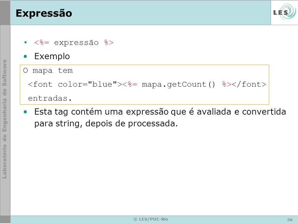 57 © LES/PUC-Rio Comentários ] --> Exemplo <!-- Esta página foi carregada em --> O processador JSP trata um comentário como texto HTML não interpretado, retornando-o ao cliente.