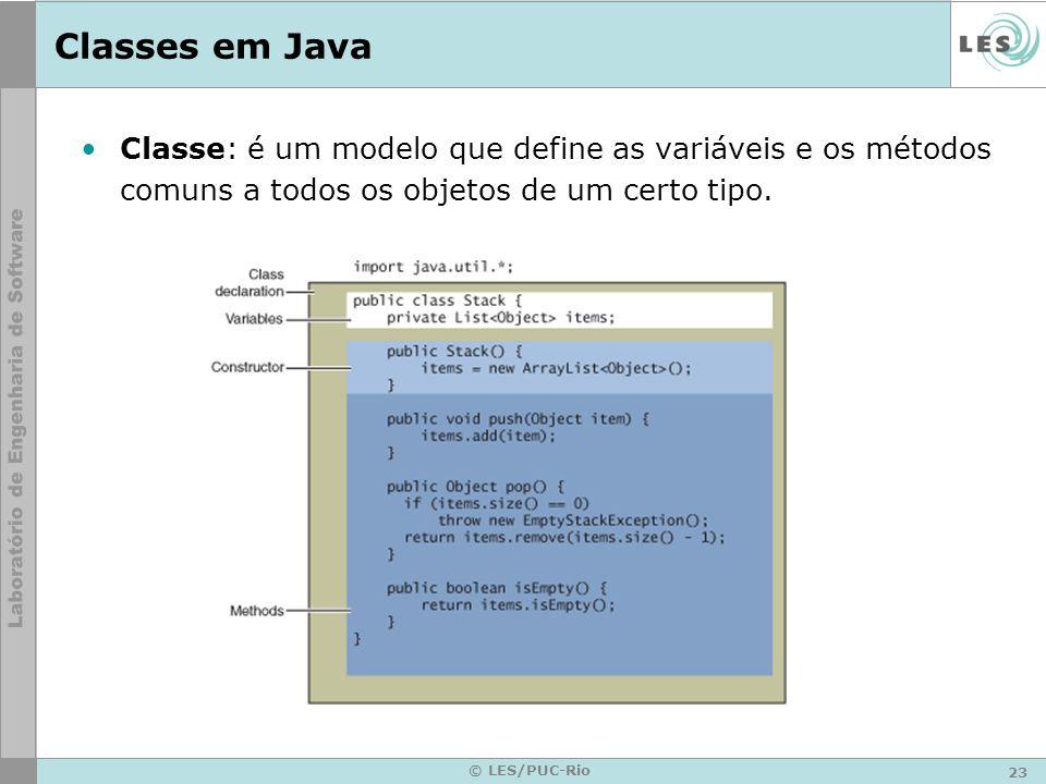 23 © LES/PUC-Rio Classes em Java Classe: é um modelo que define as variáveis e os métodos comuns a todos os objetos de um certo tipo.