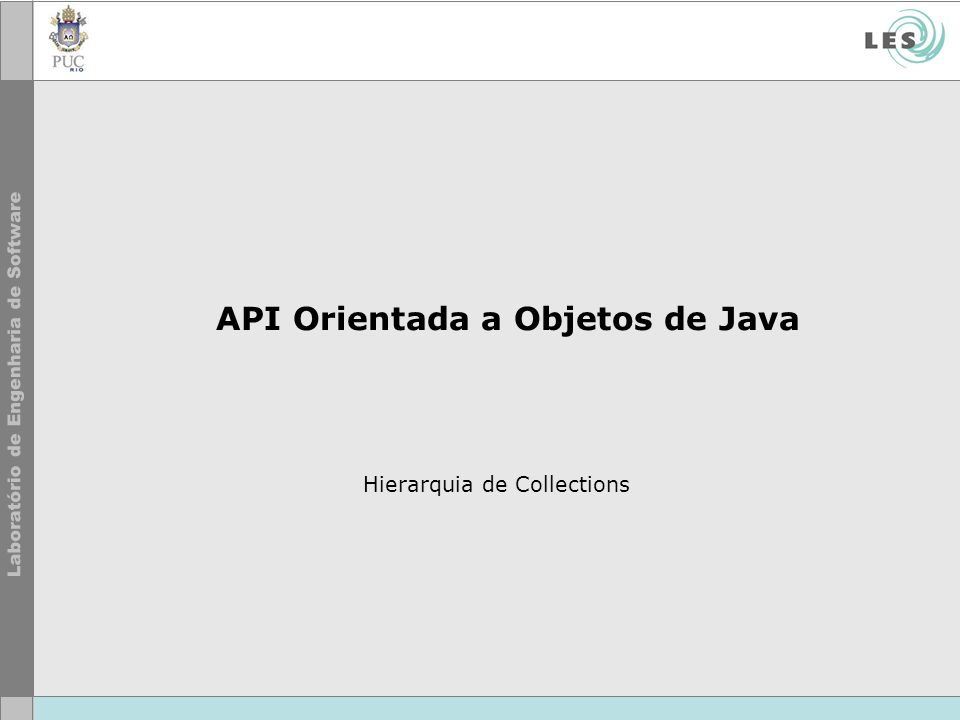 API Orientada a Objetos de Java Hierarquia de Collections