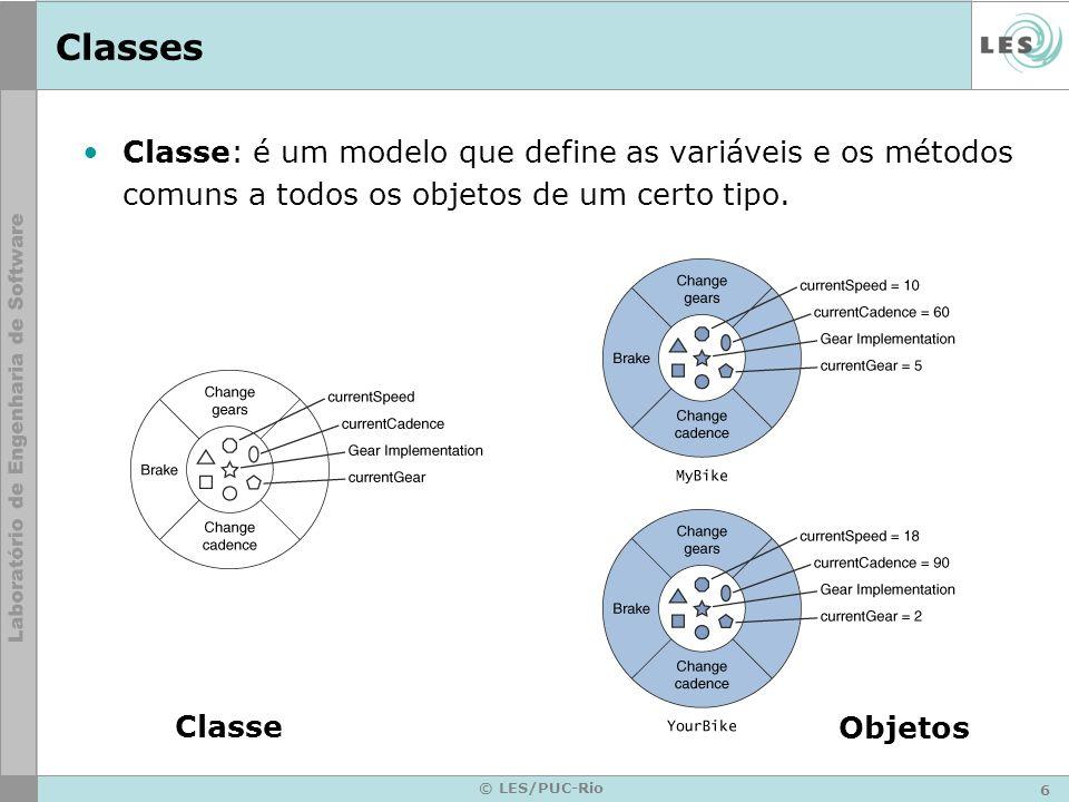 7 © LES/PUC-Rio Classes Uma variável de classe contém informação compartilhada por todas as instâncias de uma classe.