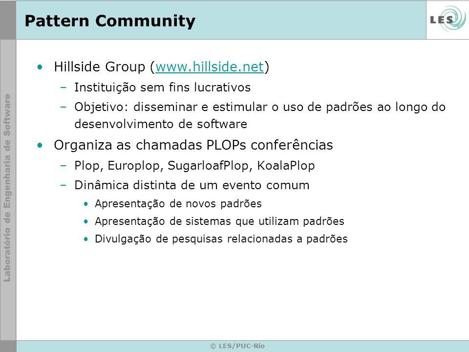 © LES/PUC-Rio Pattern Community Hillside Group (www.hillside.net)www.hillside.net –Instituição sem fins lucrativos –Objetivo: disseminar e estimular o