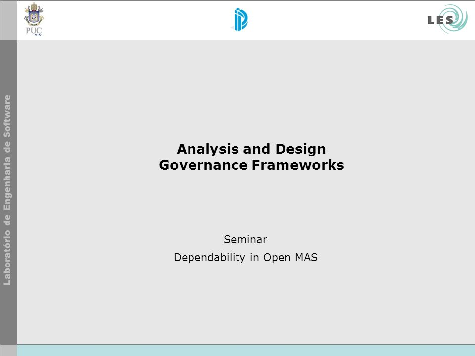 Analysis and Design Governance Frameworks Seminar Dependability in Open MAS