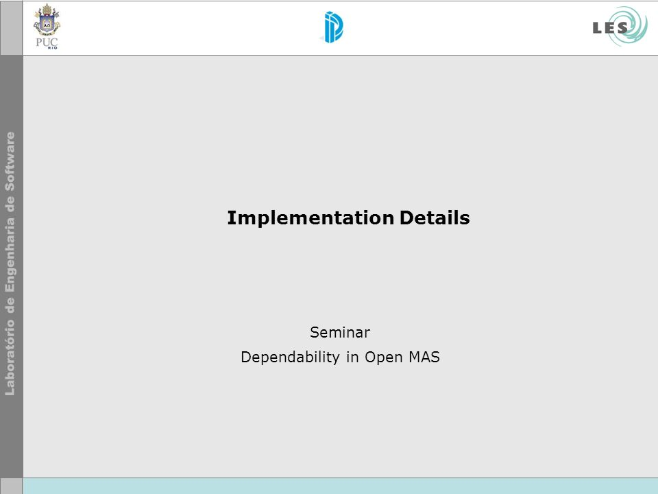 Implementation Details Seminar Dependability in Open MAS