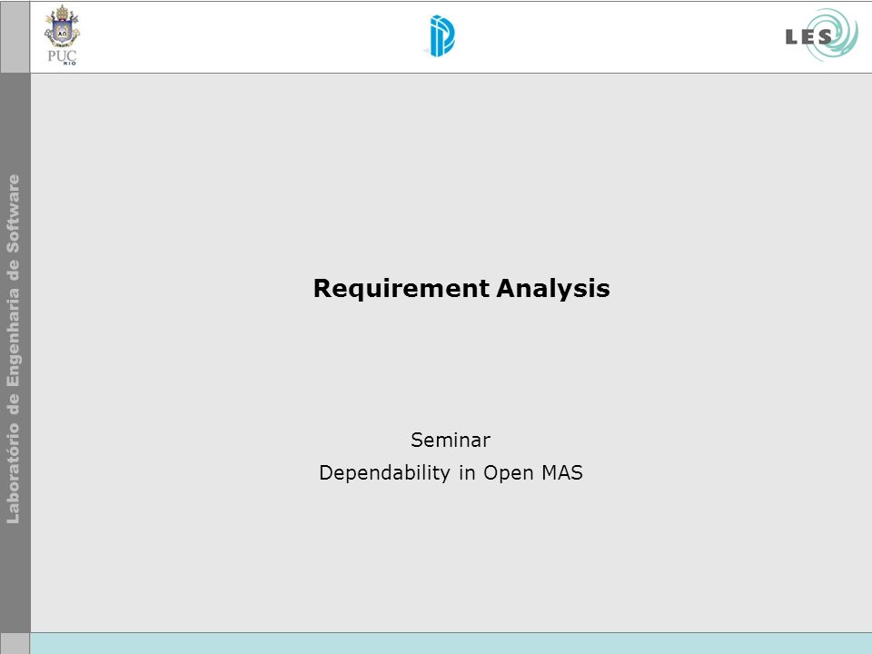 Requirement Analysis Seminar Dependability in Open MAS