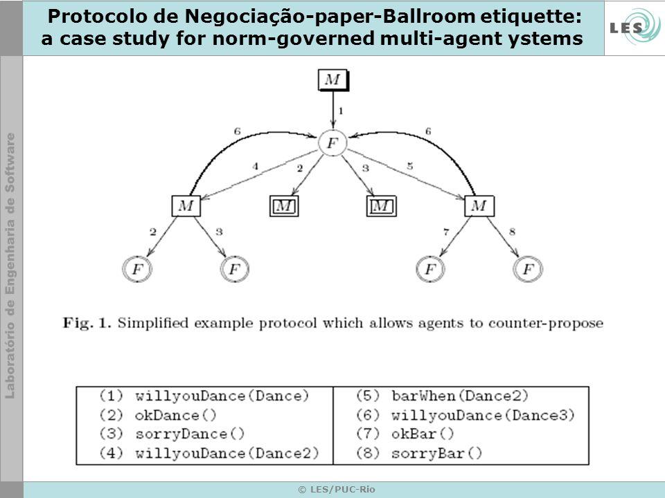 © LES/PUC-Rio Protocolo de Negociação-paper-Ballroom etiquette: a case study for norm-governed multi-agent ystems