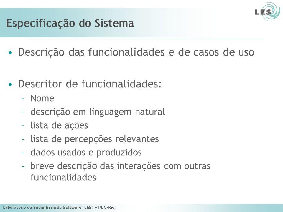Laboratório de Engenharia de Software (LES) – PUC-Rio Descritor de funcionalidades NAME: Welcoming Description: Welcomes a new visitor to the world wide web site (with personalised information if possible).