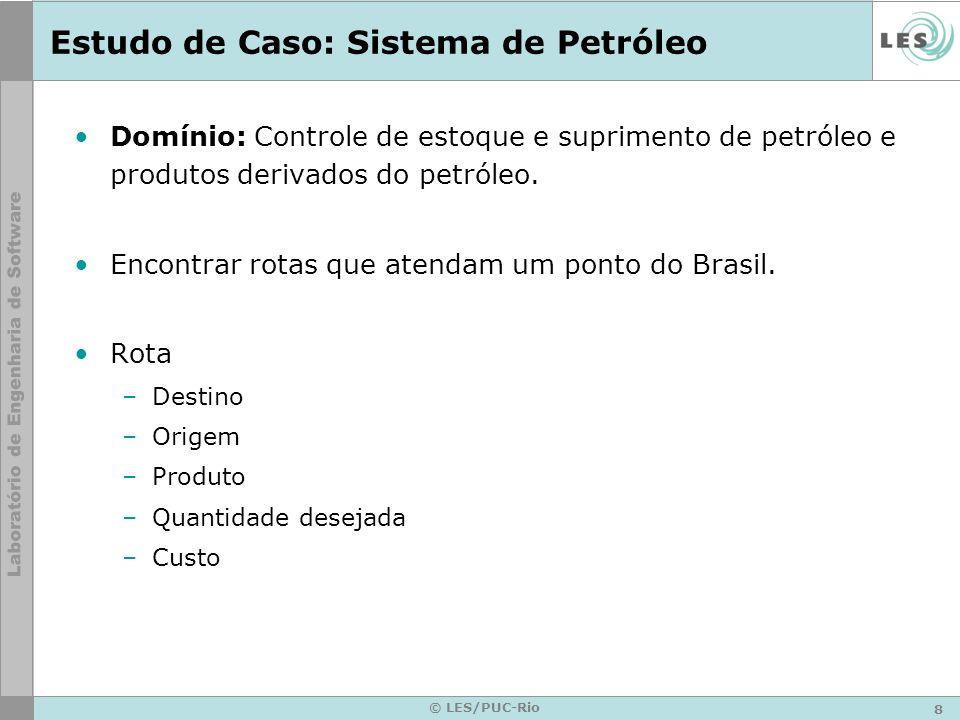 8 Estudo de Caso: Sistema de Petróleo Domínio: Controle de estoque e suprimento de petróleo e produtos derivados do petróleo.