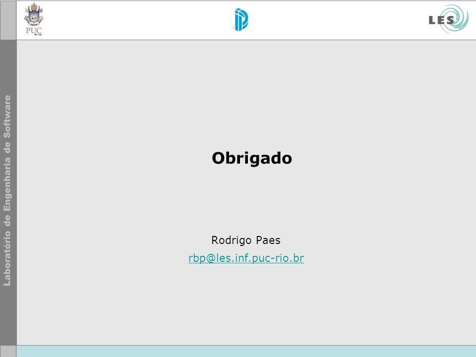 Obrigado Rodrigo Paes rbp@les.inf.puc-rio.br