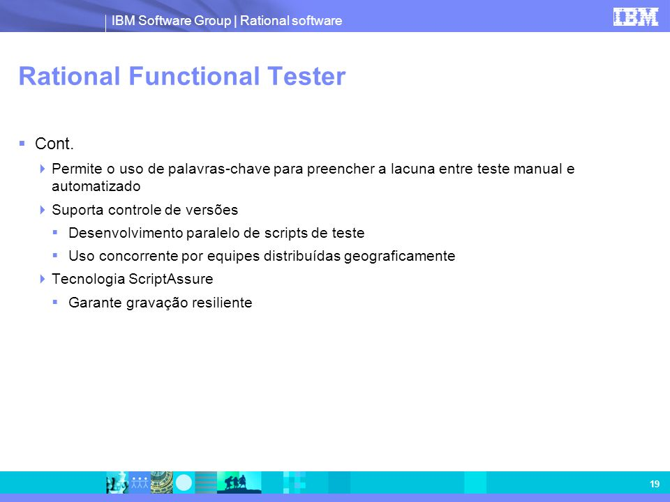 IBM Software Group | Rational software 19 Rational Functional Tester Cont.