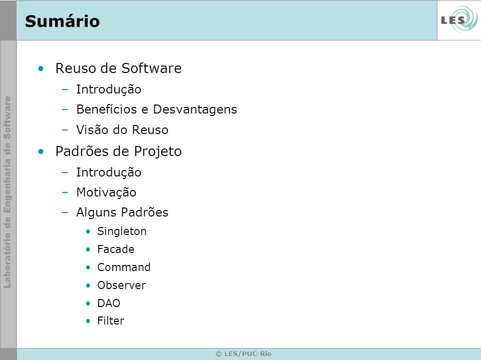 © LES/PUC-Rio Livro: Padrões de Projeto da GoF Classificação –Padrões Comportamentais Caracterizam a forma como classes (ou objetos) interagem Distribuem responsabilidade