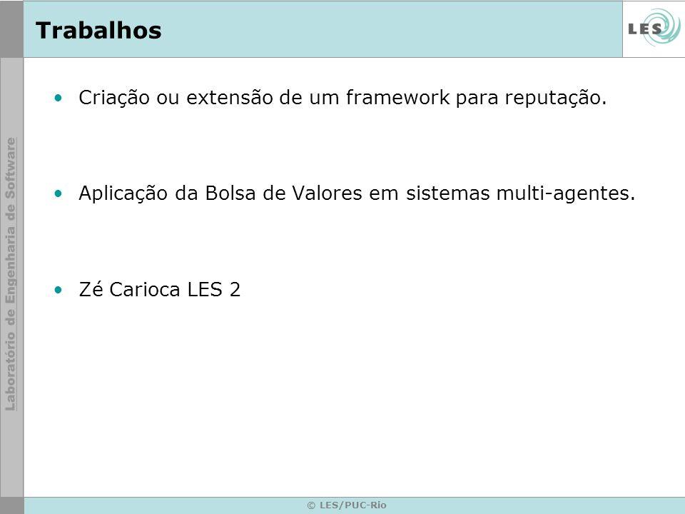 © LES/PUC-Rio Framework para Reputação Criação ou extensão.