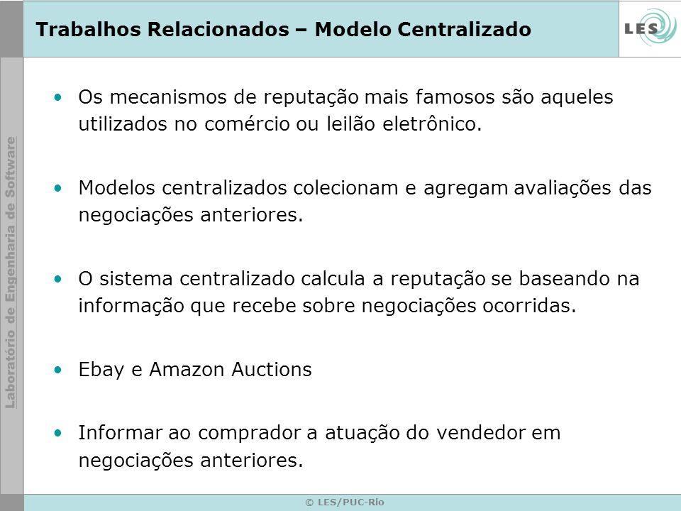 © LES/PUC-Rio Modelo Descentralizado Os próprios agentes são capazes de calcular a reputação.