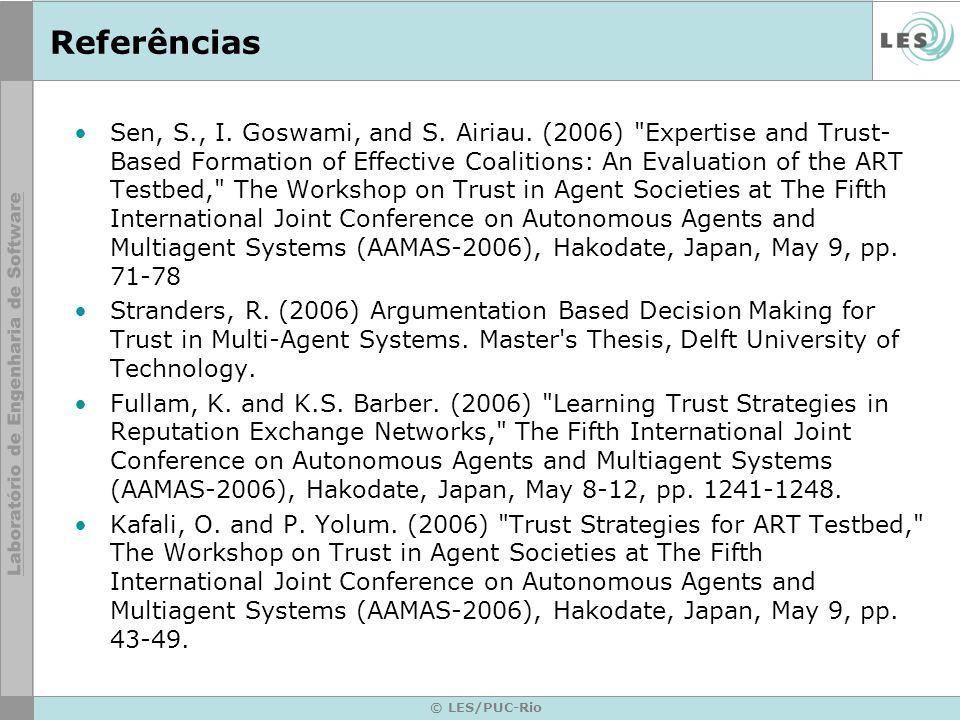 © LES/PUC-Rio Referências Web site Folhainvest, 2007, http://emacao.folha.uol.com.br Web site da Bovespa, 2007, http://www.bovespa.com.br Tatikunta R., Rahimi S., Shrestha P., Bjursel J.