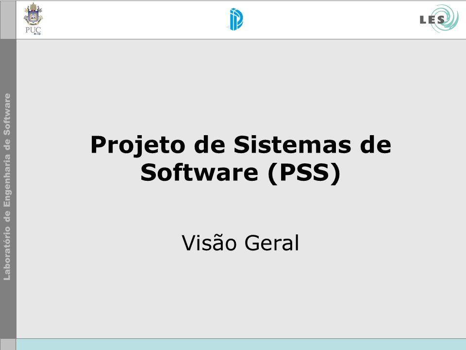 Projeto de Sistemas de Software (PSS) Visão Geral