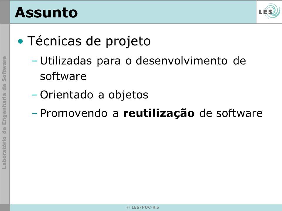 © LES/PUC-Rio Ementa Revisão de UML –Princípios de Modelagem –Diagrama e Descrição de Casos de Uso –Diagrama de Classes –Diagrama de Seqüências Introdução à Arquitetura J2EE Reuso de Software –Overview –Design Patterns –Frameworks –Linha de Produtos de Software
